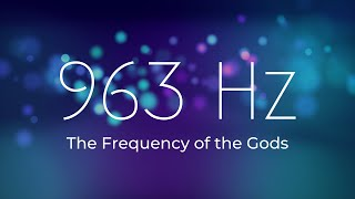 963 Hz | The Frequency of the Gods ❯ Manifest Desires ❯ The Universe WILL Provide ❯ Open 3rd Eye