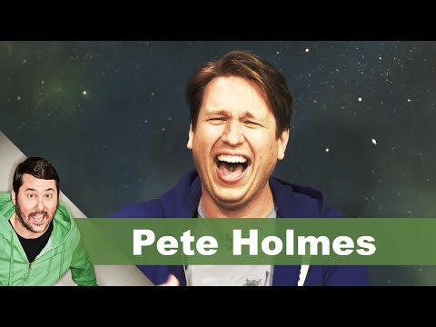 Pete Holmes | Getting Doug with High
