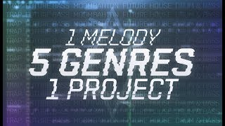 1 MELODY, 5 GENRES, 1 FLP | Trap, Future Bass, Moombahton, Future House, Drum & Bass (Free Download)