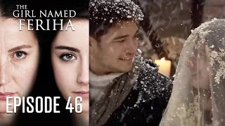 The Girl Named Feriha - 46 Episode