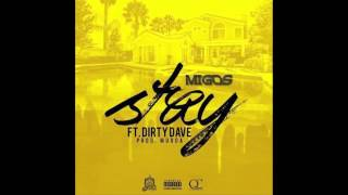 Migos ft Dirty Dave - Stay ( NO DJ ) @MigosATL @DirtyDaveDDE @MurdaBeatz_