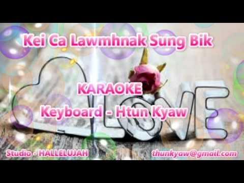 Kei Ca Lawmhnak Sung Bik karaoke