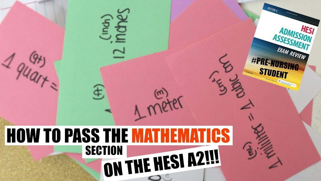HOW TO ACE THE HESI A2 + IN DEPTH STUDY TIPS FOR THE MATHEMATICS SECTION)  |#PRE-NURSING STUDENT