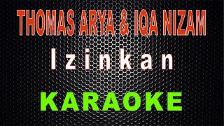 Thomas Arya & Iqa Nizam - Izinkan (Karaoke) | LMusical