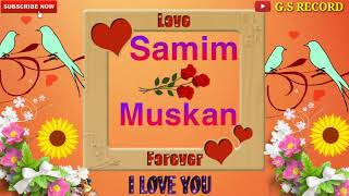 Samim Love Muskan Name 3D Ringtone WhatsApp Status || New Romantic Love WhatsApp Video G.S Record
