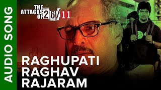 Raghupati Raghav Rajaram (Audio Song) | The Attacks Of 26/11 ft. Nana Patekar & Sanjeev Jaiswal