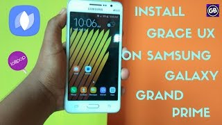 Install Grace UX on Samsung Galay Grand Prime[SM-G530H]