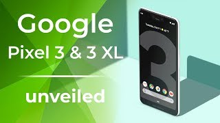 Google Pixel 3 and Pixel 3 XL are here!