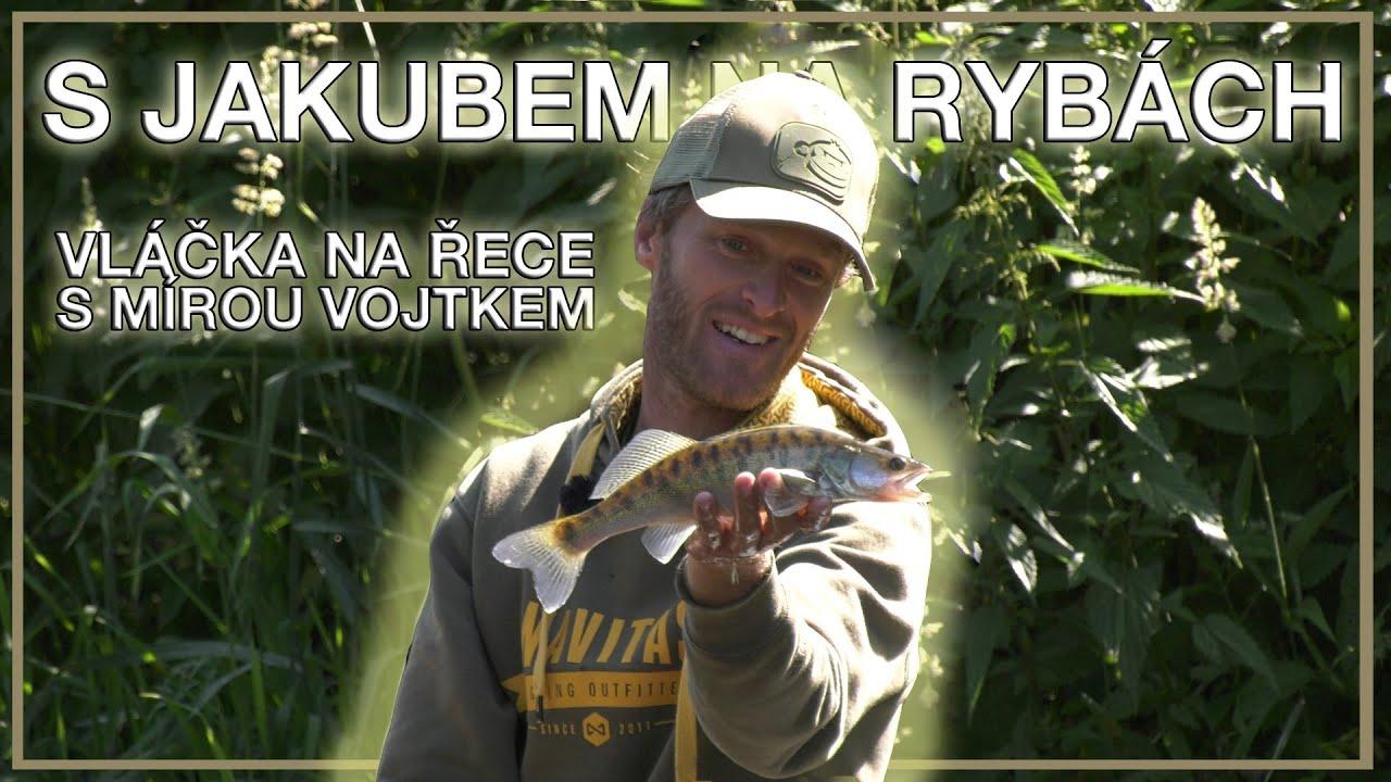 S Jakubem na rybách - Vláčka na řece s Mírou Vojtkem