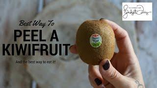The Best Way T๐ Peel A Kiwi Fruit