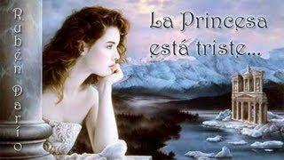 Sonatina de Rubén Darío - La princesa está triste, que tendrá la princesa