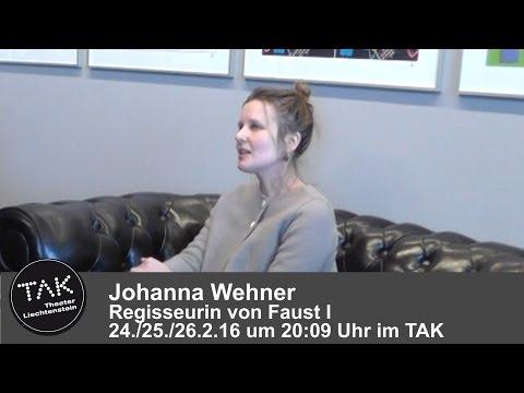 Interview mit der Regisseurin von Faust I Johanna Wehner -  24./25./26.2.16, 20:09 Uhr im TAK
