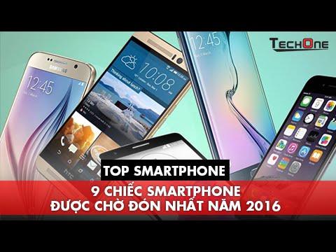 9 Chiếc Smartphone được chờ đón nhất năm 2016