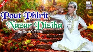"Pout Phirit Nazar Diziha ""Latest Kashmiri Song"" By Yaqoob Buran"