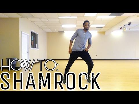 How to: Shamrock (Hip-Hop Dance Tutorial)