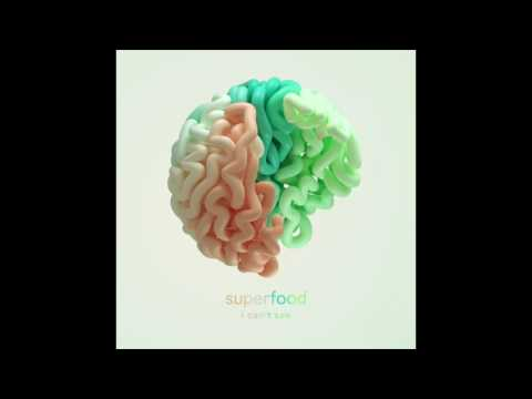 Superfood - I Can't See