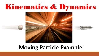 #Kinematics (Part 6: Particle Motion Example)