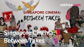 Singapore Cinema: Between Takes - When Singapore Won At Cannes // Viddsee.com