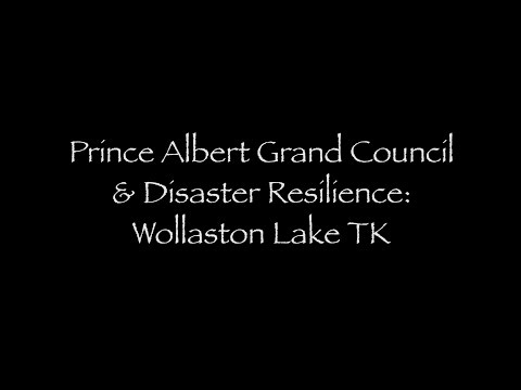 7_Prince Albert Grand Council and Disaster Resilience: Wollaston Lake Traditional Knowledge