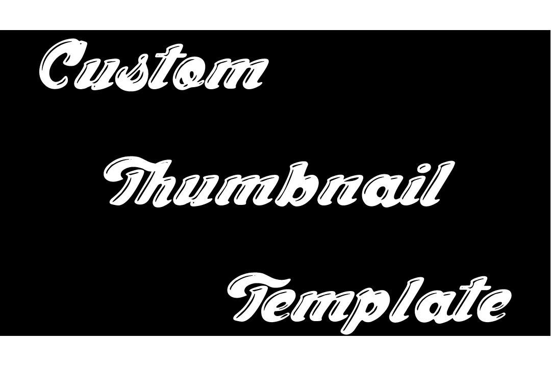 Custom YouTube Thumbnail Template - YouTube
