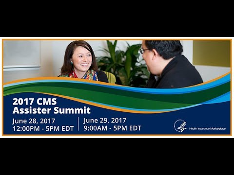 2017 Jun 28th, CMS 2017 Assister Summit: Understanding the Evolving Marketplace