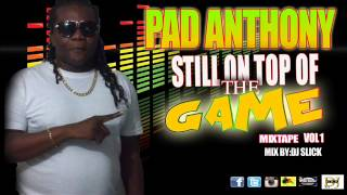 PAD ANTHONY -STILL ON TOP OF THE GAME MIXTAPE VOL-1