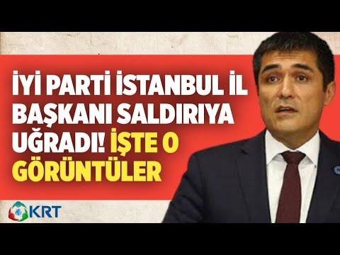 İYİ Parti İstanbul İl Başkanı Saldırıya Uğradı! Saldırı Anı Kameraya Yansıdı!   Haber