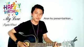 "Lagu Ulang Tahun Romantis (Cover Ridan - Terbaik) ""NAP for SopiaDewi"""