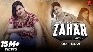 AMIT SAINI ROHTAKIYA : ZAHAR (Full Song) | Priya Soni | New Haryanvi Songs Haryanavi 2021