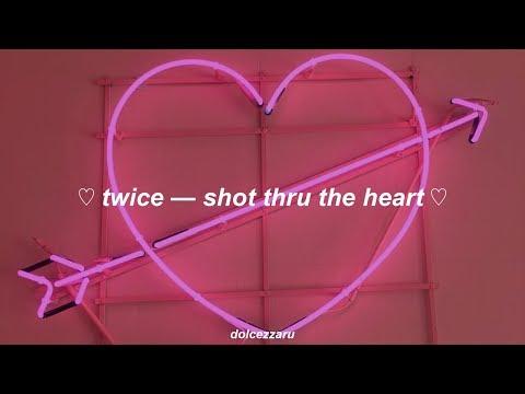 ✿ Twice — Shot Thru The Heart ❀ Traducción Al Español ✿