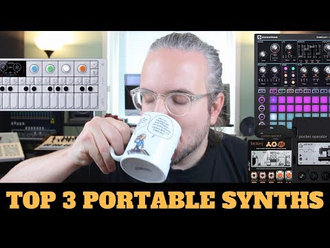 MY TOP 3 PORTABLE SYNTHESIZERS