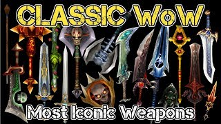 Classic WoW | Top 10 Most Iconic Weapons