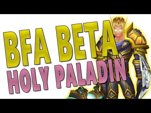 HOLY PALADIN - BfA BETA | SLOW BUT STILL GOOD!? Class & Gameplay Changes | WoW: Battle For Azeroth
