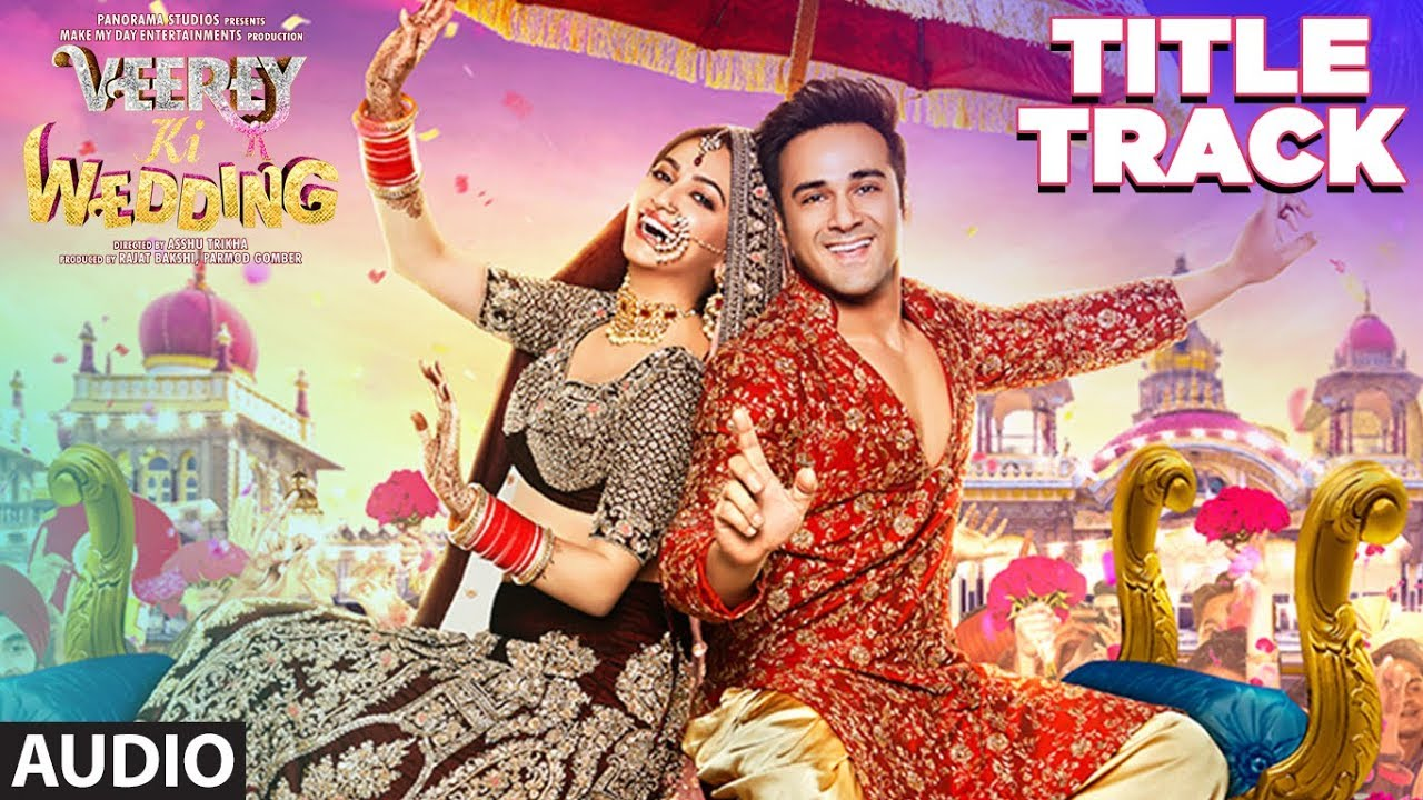 Veerey Ki Wedding.Veerey Ki Wedding Title Track Full Audio Navraj Hans Pulkit Samrat Kriti Kharbanda