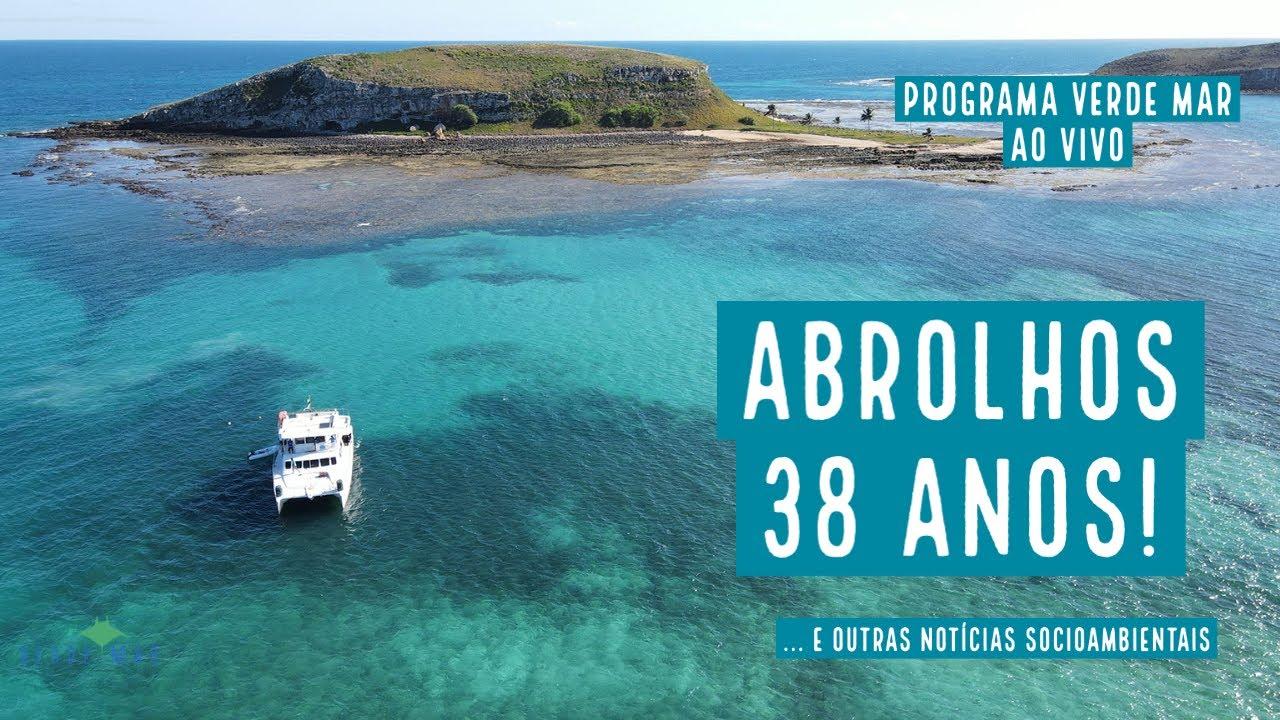 Parque Nacional Marinho dos Abrolhos: 38 anos!