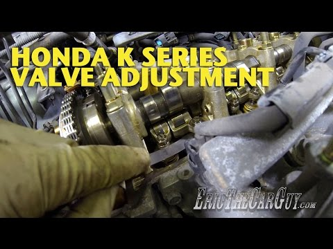 Honda K Series Valve Adjustment -EricTheCarGuy