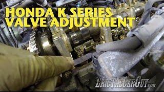 Honda K Series Valve Adjustment -EricTheCarGuy