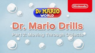 Dr. Mario Drills Part 2: Moving Through Objects