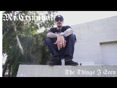 Mr.Criminal - The Things I Seen (Official Music Video)
