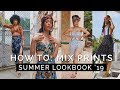 HOW TO: Mix & Match Prints || Summer 2019 Lookbook