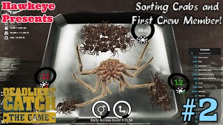 Deadliest Catch: The Game (Early Access) - Sorting Crabs and First Crew Member!