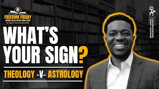What's Your Sign? | Theology v Astrology | Freedom Friday Bible Study