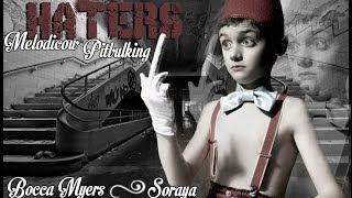 Haters - Melodicow, Bocca Myers, Pitbulking y Soraya