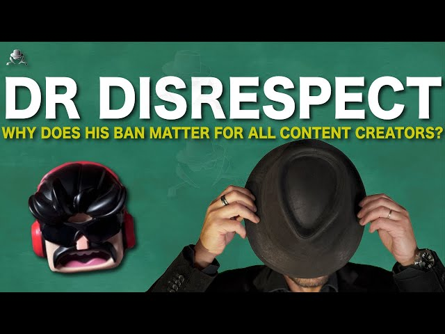 Dr Disrespect Ban Case Study : why does it matter for ALL content creators