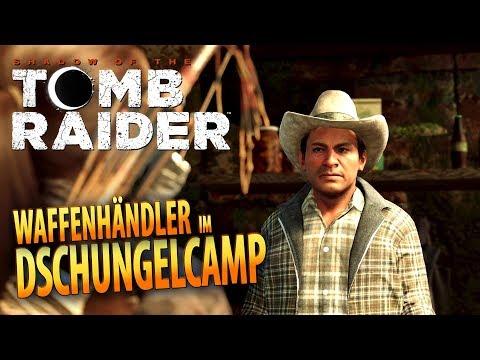 Shadow of the Tomb Raider #09   Waffenhändler im Dschungelcamp   Gameplay German Deutsch