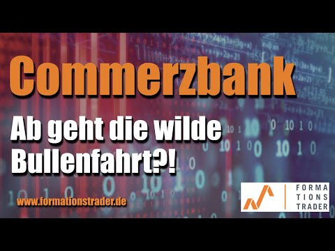 Commerzbank: Ab geht die wilde Bullenfahrt?!