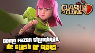 Como fazer Thumbnail (capa de vídeo) de Clash of Clans