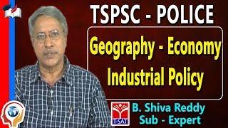 TSPSC - Police  || Geography - Economy - Economy - Industrial Policy || B. Shiva Reddy
