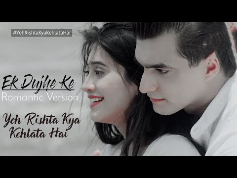 Ek Duje Ke Song | YRKKH New Song | Romantic Version | Kaira |Shivangi Joshi & Mohsin Khan