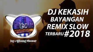 Gambar cover DJ KEKASIH BAYANGAN REMIX SLOW 2018